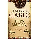 """Hiobs Br�der: Historischer Romanvon """"Rebecca Gabl�"""""""