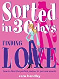 img - for Finding Love: How to Find the Perfect Partner in Just One Month (Sorted in 30 Days) book / textbook / text book