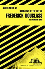 Cliff's Notes on Frederick Douglass's Narrative of the Life of Frederick Douglas: An American Slave