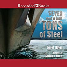 Seven and a Half Tons of Steel Audiobook by Janet Nolan Narrated by Christina Moore