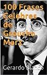 100 Frases Celebres de Groucho Marx