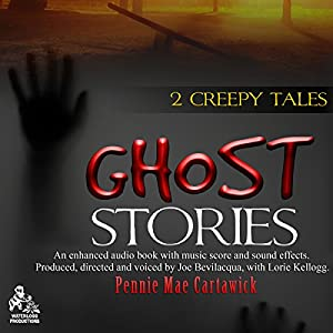 Ghost Stories: 2 Creepy Tales