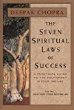Dr Deepak Chopra The Seven Spiritual Laws Of Success: A Practical Guide to the Fulfillment of Your Dreams