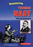 img - for Thomas Nast: Political Cartoonist (Historical American Biographies) book / textbook / text book