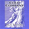Cold Company: An Alaska Mystery (       UNABRIDGED) by Sue Henry Narrated by Mary Peiffer
