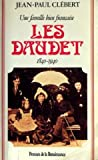 img - for Les Daudet: 1840-1940 : une famille bien francaise (French Edition) book / textbook / text book