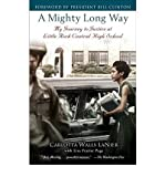 img - for A Mighty Long Way: My Journey to Justice at Little Rock Central High School (Paperback) - Common book / textbook / text book