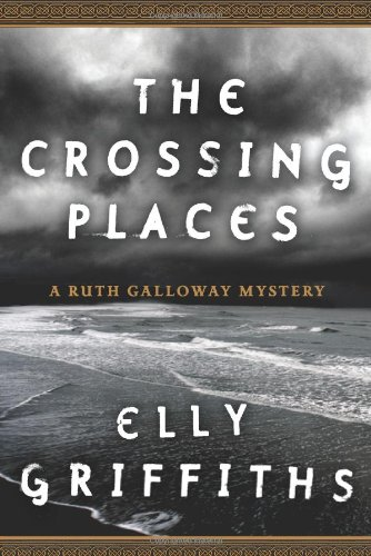 The Crossing Places (A Ruth Galloway Mystery)