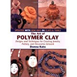 The Art of Polymer Clay: Designs and Techniques for Creating Jewelry, Pottery and Decorative Artworkby Donna Kato
