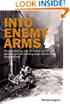 Into Enemy Arms: The Remarkable True...