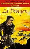 La Triade De La Pierre Sacr�e - Livre II Le Dragon