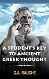 A Students Key to Ancient Greek Thought