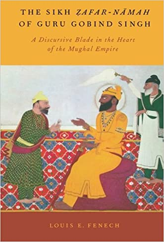 The Sikh Zafar-namah of Guru Gobind Singh: A Discursive Blade in the Heart of the Mughal Empire