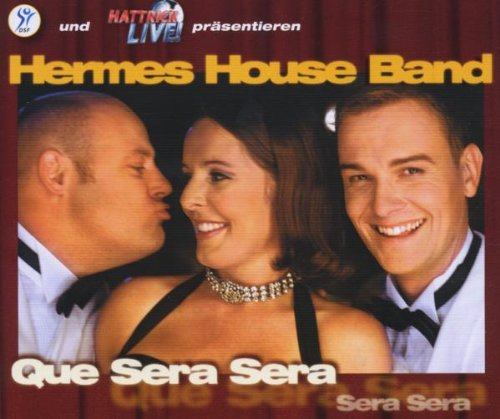 Hermes House Band - Que Sera Sera [single-Cd] - Zortam Music