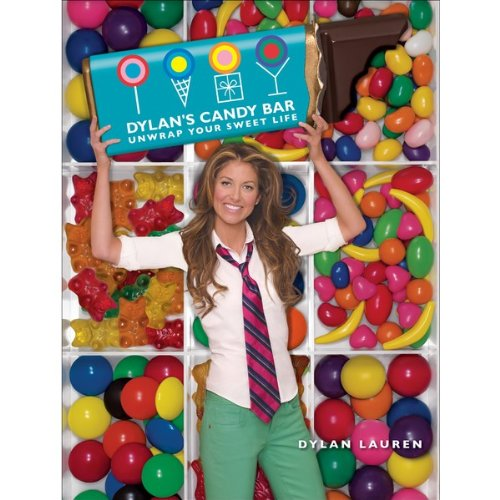 Dylan's Candy Bar - Unwrap Your Sweet Life by Dylan Lauren