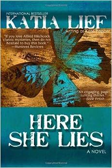 Here She Lies: Katia Lief: 9780983542001: Amazon.com: Books
