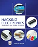 img - for Hacking Electronics: An Illustrated DIY Guide for Makers and Hobbyists book / textbook / text book
