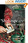Shakespeare the 'Lost Years'