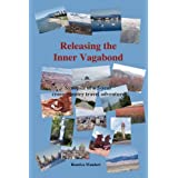 Releasing the Inner Vagabond: Synopsis of a 5-year cross-country travel adventure ~ Beatrice Wandert