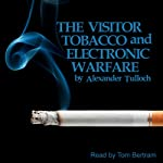 The Visitor, Tobacco and Electronic Warfare | Alexander Tulloch