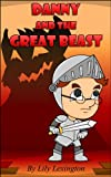 Danny and the Great Beast (Fun Rhyming Childrens Books)