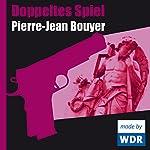 Doppeltes Spiel | Pierre-Jean Bouyer