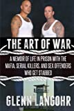 img - for The Art of War: A Memoir of Life in Prison with Mafia, Serial Killers and Sex Of (Life in Lockdown) book / textbook / text book