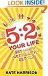 5:2 Your Life:  Get Happy, Get Health...