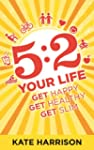 5:2 Your Life:  Get Happy, Get Health...