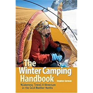 The Winter Camping Handbook: Wilderness Travel & Adventure in the Cold-Weather Months, Updated Edition