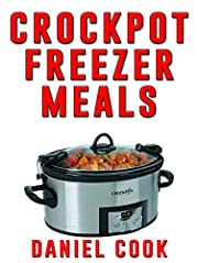 Crockpot Freezer Meals - 2nd Edition: 110 Delicious Crockpot Freezer Meals (Crockpot Meals)