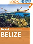 Fodor's Belize: with a Side Trip to G...