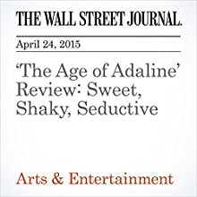 'The Age of Adaline' Review: Sweet, Shaky, Seductive (       UNABRIDGED) by John Anderson Narrated by Ken Borgers