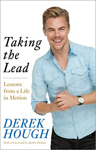 Derek Hough - Taking the Lead: Lessons from a Life in Motion