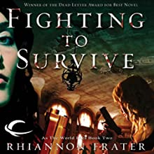 Fighting to Survive: As the World Dies, Book 2 Audiobook by Rhiannon Frater Narrated by Cassandra Campbell