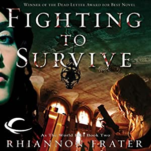 Fighting to Survive: As the World Dies, Book 2 | [Rhiannon Frater]