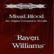 Mixed Blood: A Companion Novella: Realm Jumper Chronicles | Raven Williams