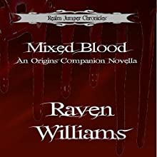 Mixed Blood: A Companion Novella: Realm Jumper Chronicles Audiobook by Raven Williams Narrated by Richard Coombs