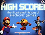 img - for High Score! The Illustrated History of Electronic Games book / textbook / text book