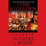 The Gates of Rome (       UNABRIDGED) by Conn Iggulden Narrated by Robert Glenister