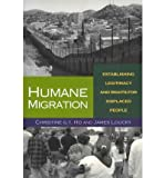 img - for By Christine G.T. Ho Humane Migration: Establishing Legitimacy and Rights for Displaced People [Paperback] book / textbook / text book