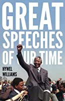 Great Speeches of Our Time: Speeches that Shaped the Modern World