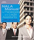NALA Manual for Paralegal and Legal Assistants: A General Skills & Litigation Guide for Today's Professionals