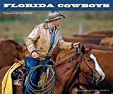 Florida Cowboys: Keepers of the Last Frontier