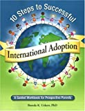 img - for 10 Steps to Successful International Adoption: A Guided Workbook for Prospective Parents book / textbook / text book