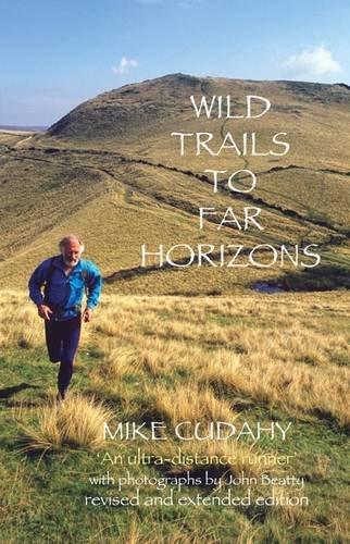 Wild Trails to Far Horizons: An Ultra-distrance Runner