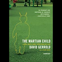 The Martian Child (       UNABRIDGED) by David Gerrold Narrated by Scott Brick