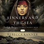 Sinners and the Sea: The Untold Story of Noah's Wife | Rebecca Kanner