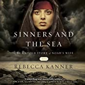 Sinners and the Sea: The Untold Story of Noah's Wife | [Rebecca Kanner]