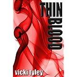 Thin Blood ~ Vicki Tyley